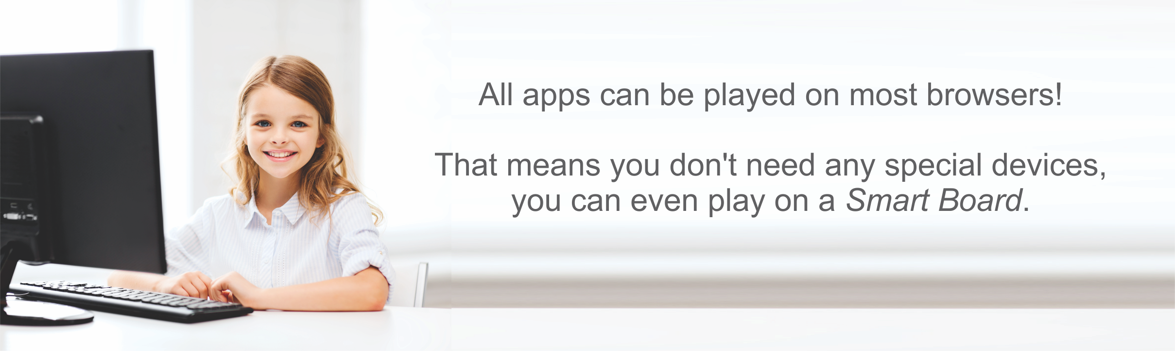 All apps can be played on most browsers.
