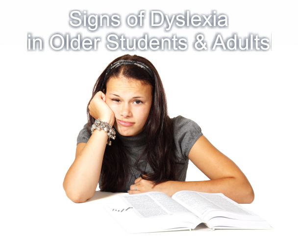 signs of dyslexia in older students
